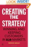 Creating the Strategy: Winning and Ke...