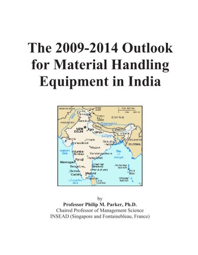 The 2009-2014 Outlook for Material Handling Equipment in India