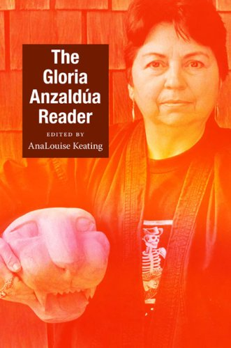 The Gloria Anzaldúa Reader (Latin America Otherwise)