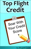 41jfjcKyWcL. SL160  Top Flight Credit: : Soar With Your Credit Score