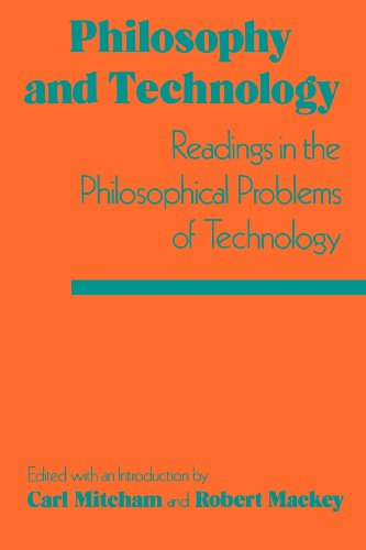 Philosophy and Technology: Readings in the Philosophical Problems of Technology