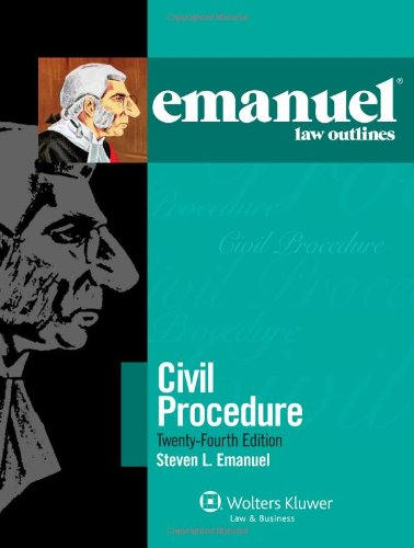 Emanuel Law Outlines: Civil Procedure, 24th Edition