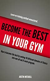 Become the BEST in YOUR GYM