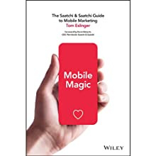 Mobile Magic: The Saatchi and Saatchi Guide to Mobile Marketing and Design (       UNABRIDGED) by Tom Eslinger Narrated by Jay Snyder