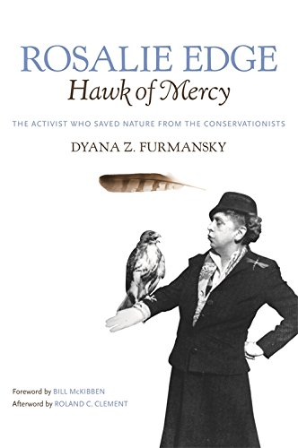 Rosalie Edge, Hawk of Mercy: The Activist Who Saved Nature from the Conservationists (Wormsloe Foundation Nature Book Ser.) PDF