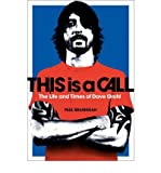 Paul Brannigan This Is a Call The Life and Times of Dave Grohl by Brannigan, Paul ( Author ) ON Jun-07-2012, Paperback