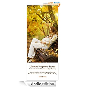 Ultimate Pregnancy Secrets: A powerful week week pregnancy guide, including vital breastfeeding information, pregnancy nutrition and diet secrets, and ... for a healthy, safe and joyful pregnancy