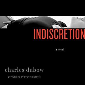 Indiscretion: A Novel | [Charles Dubow]