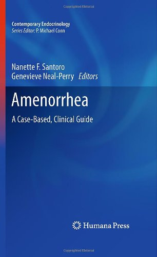 Amenorrhea: A Case-Based, Clinical Guide (Contemporary Endocrinology)