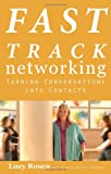 img - for Fast Track Networking: Turning Conversations Into Contacts book / textbook / text book