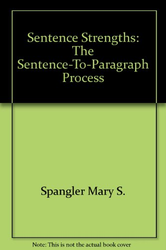 Sentence Strengths: The Sentence-To-Paragraph Process PDF