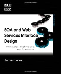 SOA and Web Services Interface Design: Principles, Techniques, and Standards (The MK/OMG Press)