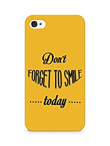 Amez Dont forget to Smile Today Back Cover For Apple iPhone 4