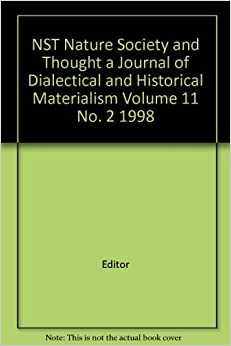 an analysis of the nature of historical materialism Consequently, dialectical materialism concerns itself with the broad study and  analysis of nature with an emphasis on materiality and science,.