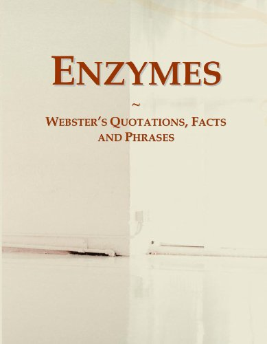 Enzymes: Webster's Quotations, Facts and Phrases