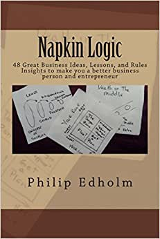Napkin Logic: 48 Great Business Ideas, Lessons, And Rules