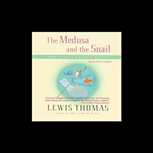 The Medusa and the Snail | [Lewis Thomas]