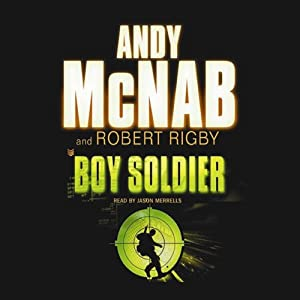 Boy Soldier: Boy Soldier, Book 1 | [Andy McNab, Robert Rigby]