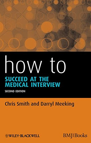 How to Succeed at the Medical Interview (How - How to)