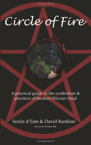 Circle of Fire –  A Practical Guide to the Symbolism and Practices of Modern Wiccan Ritual (The Wicca Series)