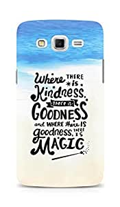 AMEZ where there is kindness there is goodness Back Cover For Samsung Galaxy Grand Max