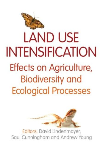 Land Use Intensification: Effects on Agriculture, Biodiversity, and Ecological Processes (Advances in Agroecology) PDF