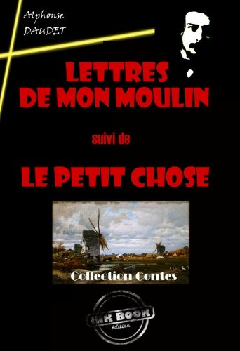 Couverture du livre Lettres de mon Moulin (suivi de Le petit chose)
