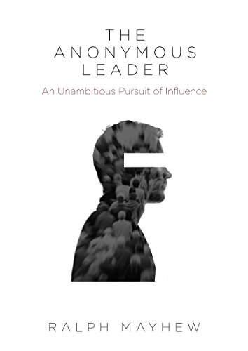 The Anonymous Leader by Ralph Mayhew ebook deal