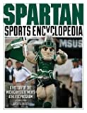 img - for A History of the Michigan State Men's Athletic Program Spartan Sports Encyclopedia (Hardback) - Common book / textbook / text book