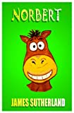 Norbert (Norbert the Horse Book 1)