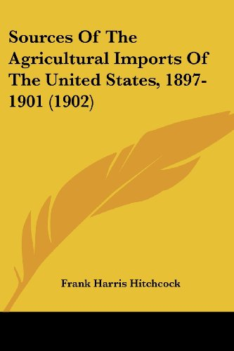 Sources of the Agricultural Imports of the United States, 1897-1901 (1902)