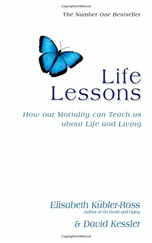 Life Lessons: How Our Mortality Can Teach Us About Life and Living
