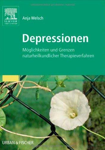 Depressionen: Möglichkeiten Und Grenzen Naturheilkundlicher Therapieverfahren (German Edition)