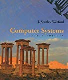 img - for J. Stanley Warford: Computer Systems (Hardcover); 2009 Edition book / textbook / text book