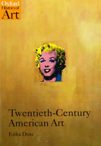 Twentieth-Century American Art (Oxford History of Art)