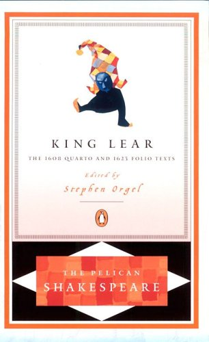 King Lear : The 1608 Quarto and 1623 Folio Texts, WILLIAM SHAKESPEARE, STEPHEN ORGEL