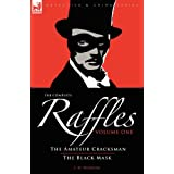 The Complete Raffles: 1-The Amateur Cracksman & the Black Mask (Detective & Crime)by E. W. Hornung