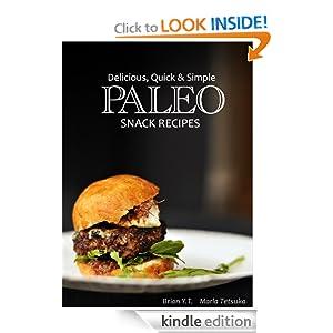 Paleo Snacks - Delicious, Quick & Simple Recipes (Delicious, Quick & Simple Paleo)