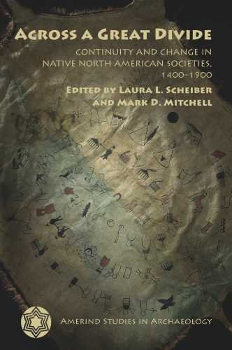 Across a Great Divide: Continuity and Change in Native North American Societies, 1400-1900 (Amerind Studies in Archaeolo