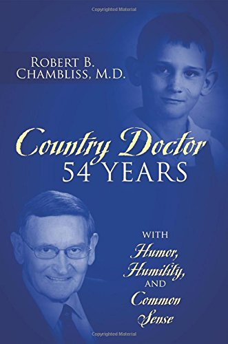 Country Doctor 54 Years: With Humor, Humility, and Common Sense [Chambliss MD, Robert B] (Tapa Blanda)