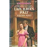 Lady Hawk's Folly (Signet Regency Romance) (0451133315) by Scott, Amanda