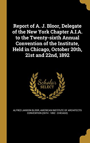 report-of-a-j-bloor-delegate-of-the-new-york-chapter-aia-to-the-twenty-sixth-annual-convention-of-th