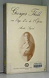 Georges Thill ou l'âge d'or de l'opéra