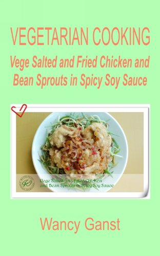 Vegetarian Cooking: Vege Salted And Fried Chicken And Bean Sprouts In Spicy Soy Sauce (Vegetarian Cooking - Vege Poultry Book 48) front-296044