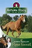 img - for [(Autumn Glory: The New Horse )] [Author: Pippa Funnell] [Mar-2011] book / textbook / text book