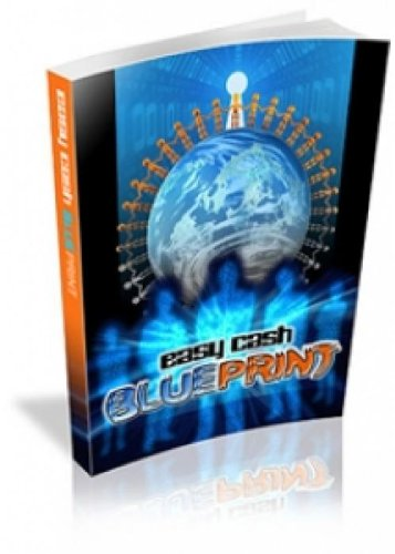 Easy Cash BluePrint - Breakthrough! Use This Step-by-Step System To Produce One Bank-Breaking Web Site After Another, With Ease - Sleep Better At Night ... Have Web Sites Making Money For You 24/7!