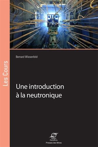 Une introduction à la neutronique