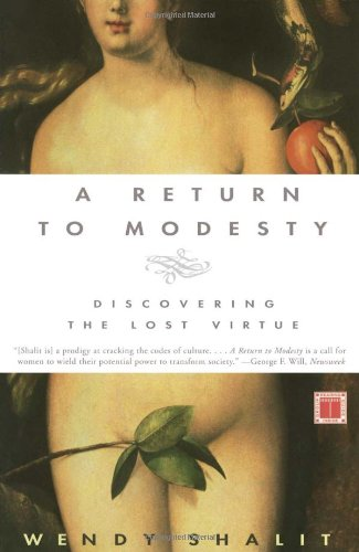 Amazon.com: A Return to Modesty: Discovering the Lost Virtue (9780684863177): Wendy Shalit: Books