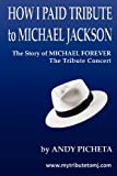 A Review of How I Paid Tribute to Michael Jackson: The Story of Michael Forever The Tribute Concert: 1byhelenpeters