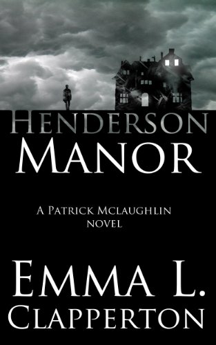 Henderson Manor (Patrick McLaughlin Book 2)